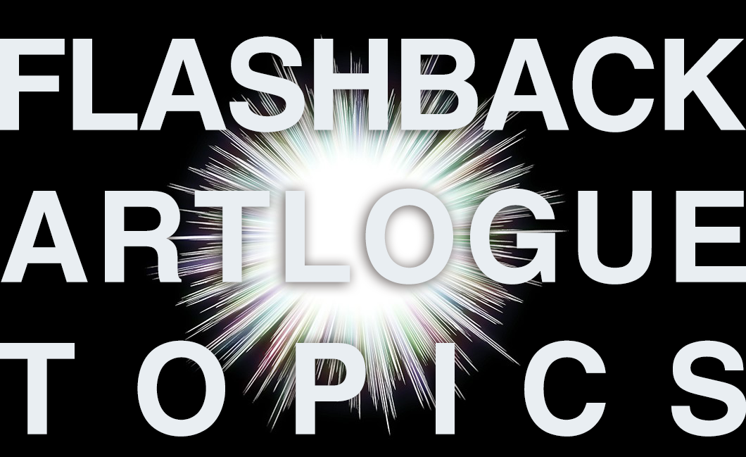 FLASHBACK ARTLOGUE TOPICS 2016.10